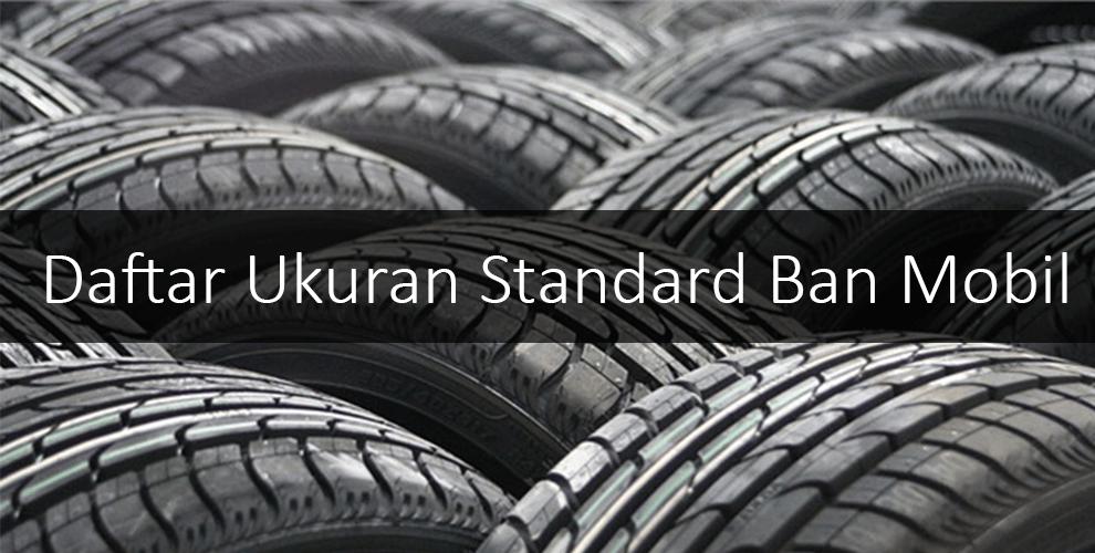 Daftar Ukuran Ban Standard Oem Mobil