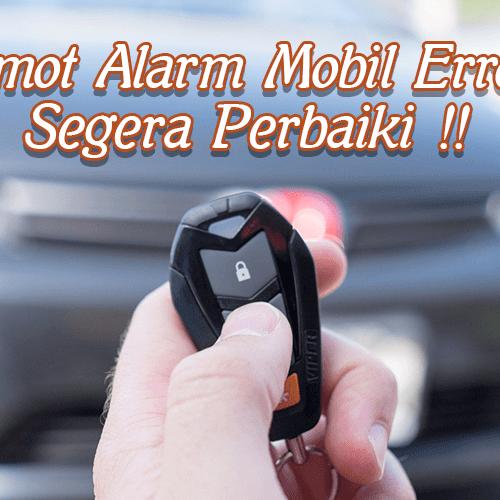 Cara Memperbaiki Alarm Mobil Yang Error
