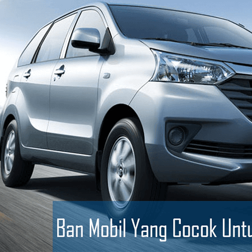 Ban Mobil Yang Cocok Untuk Toyota Avanza