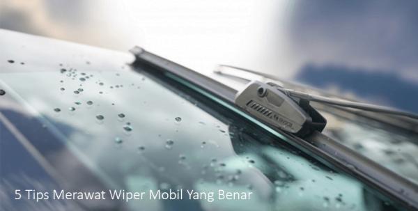 5 Tips Merawat Wiper Mobil Yang Benar