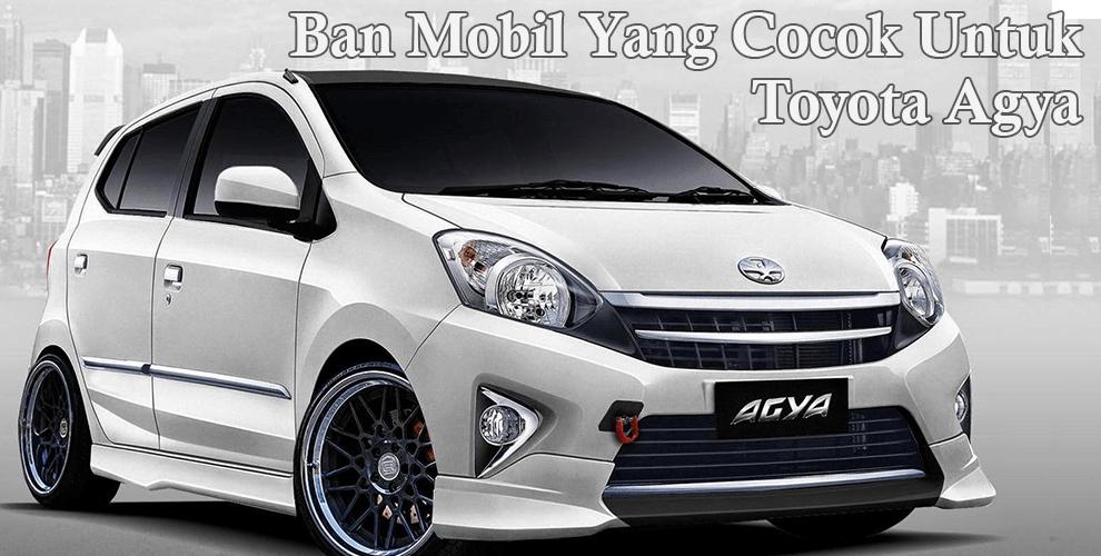 Ban Mobil Yang Cocok Untuk Toyota Agya - Kiosban