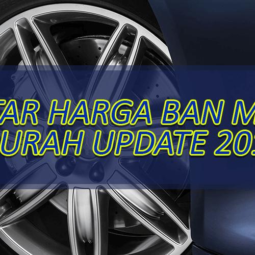 Daftar Harga Ban Mobil Murah