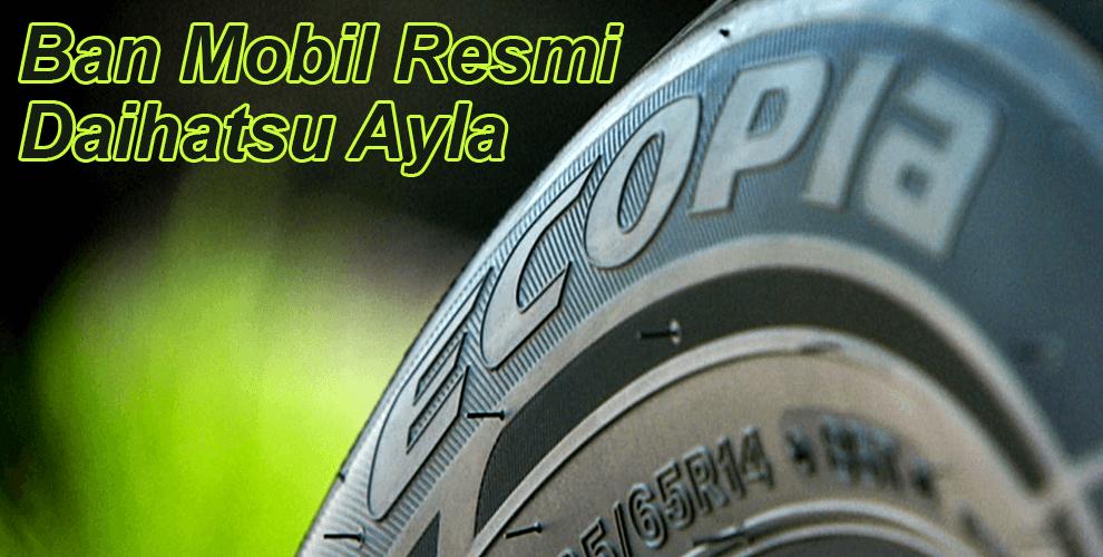 Ban Mobil Daihatsu Ayla Resmi