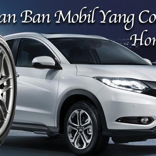 Pilihan Ban Mobil Yang Cocok Untuk Honda HRV