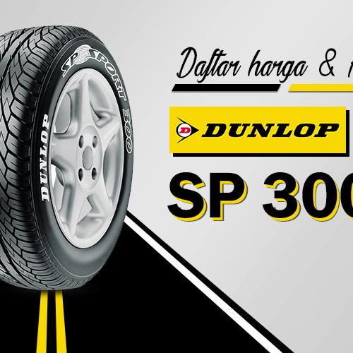 Daftar Harga dan Review Singkat Dunlop SP300