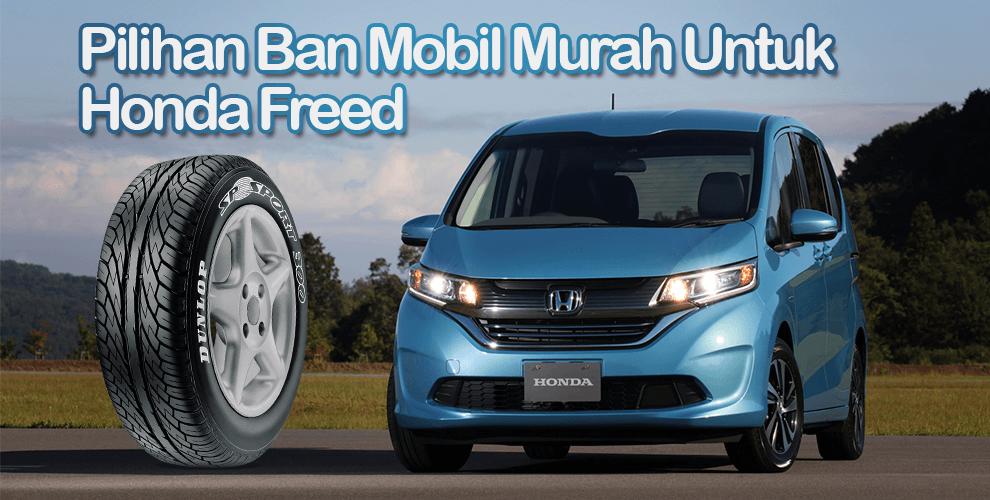 Pilihan Ban Mobil Murah Untuk Honda Freed
