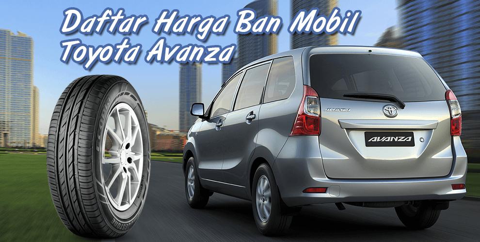 Daftar Harga Update Ban Mobil Toyota Avanza Terbaru Kiosban